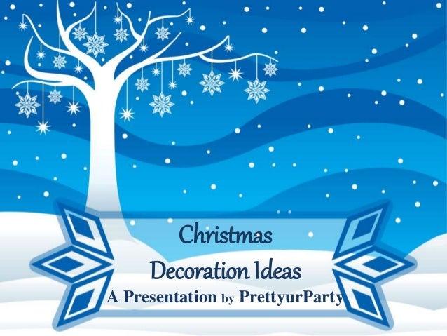 Christmas  Decoration Ideas  A Presentation by PrettyurParty