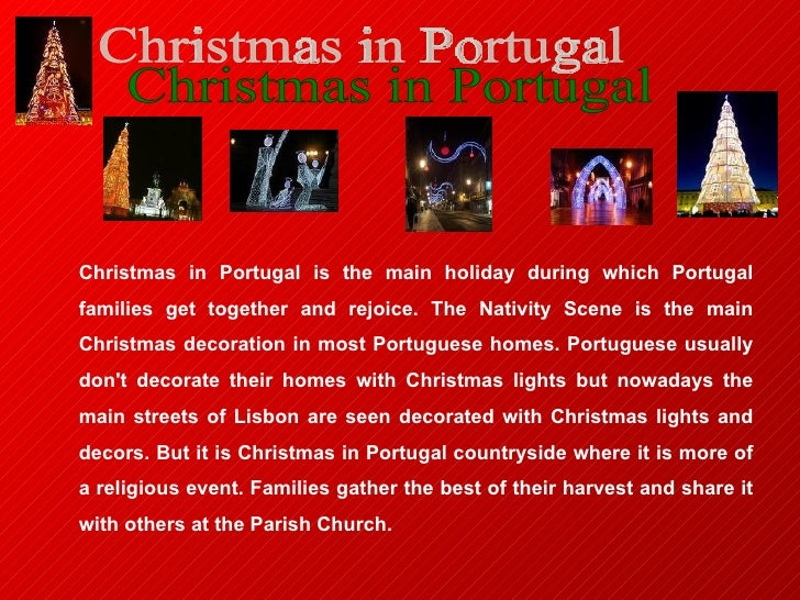<ul><li>Christmas in Portugal is the main holiday during which Portugal families get together and rejoice. The Nativity Sc...