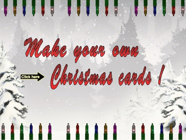 ...Making your own Christmas cards will keep you in touch with far flung friends and family...
