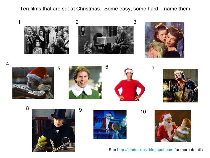 1 2 3 4 5 6 7 8 9 10 Ten films that are set at Christmas.  Some easy, some hard – name them! See  http://landor-quiz.blogs...