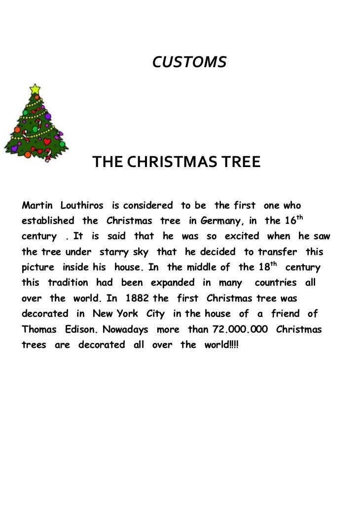 CUSTOMS             THE CHRISTMAS TREEMartin Louthiros is considered to be the first one whoestablished the Christmas tree...