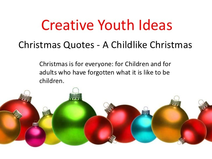 Christmas quotes - A childlike christmas