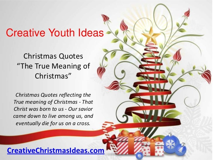 Charmant Creative Youth Ideas Christmas Quotes U201cThe True Meaning Of Christmasu201d Christmas  Quotes Reflecting The U201c ...
