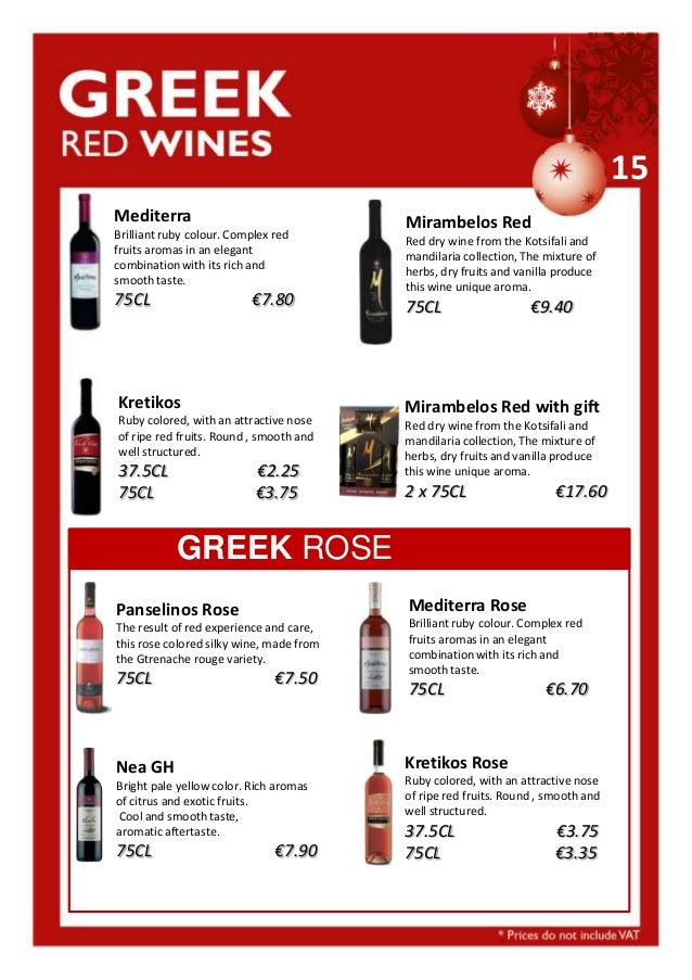 15 Mediterra Brilliant ruby colour. Complex red fruits aromas in an elegant combination with its rich and smooth taste.  7...