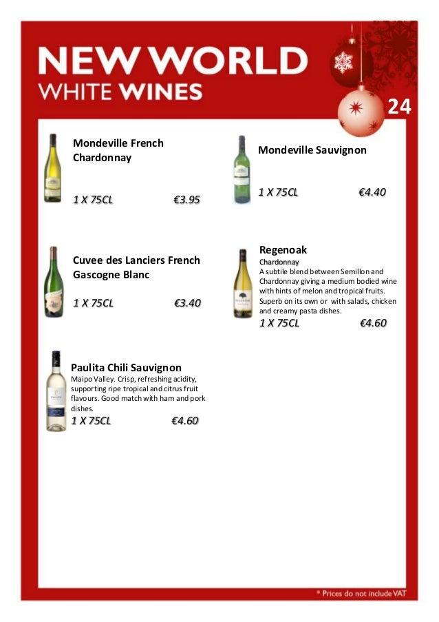 24 Mondeville French Chardonnay  1 X 75CL  Mondeville Sauvignon  €3.95  Cuvee des Lanciers French Gascogne Blanc 1 X 75CL ...
