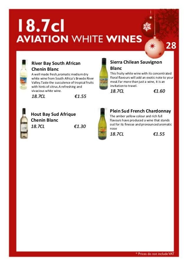 28 River Bay South African Chenin Blanc  Sierra Chilean Sauvignon Blanc  A well made fresh,aromatic medium dry white wine ...