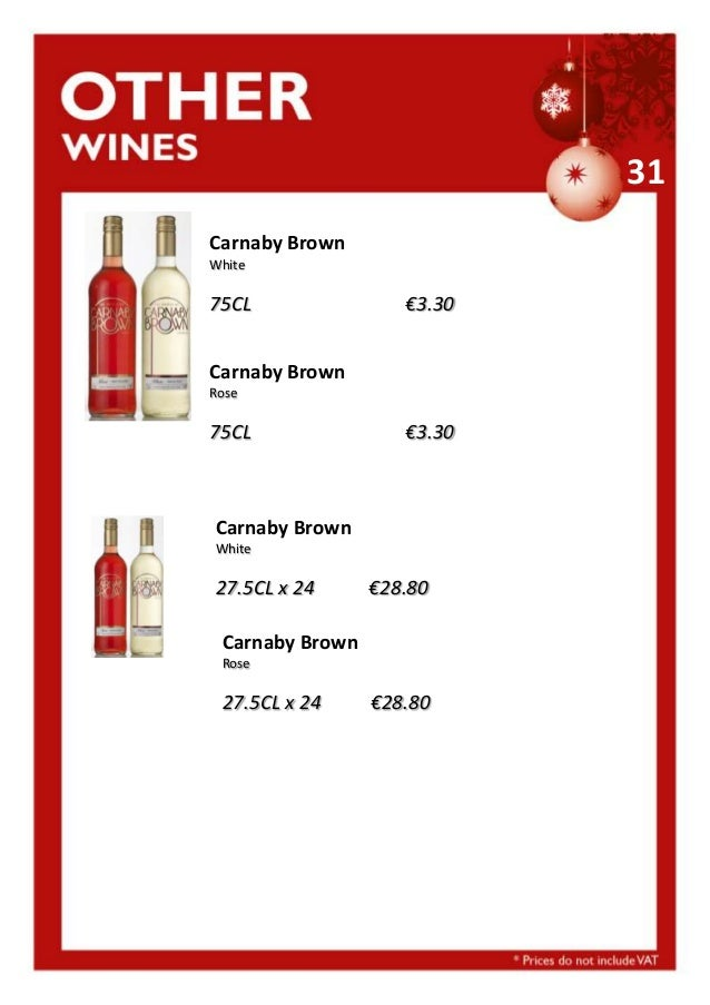 31 Carnaby Brown White  75CL  €3.30  Carnaby Brown Rose  75CL  €3.30  Carnaby Brown White  27.5CL x 24  €28.80  Carnaby Br...