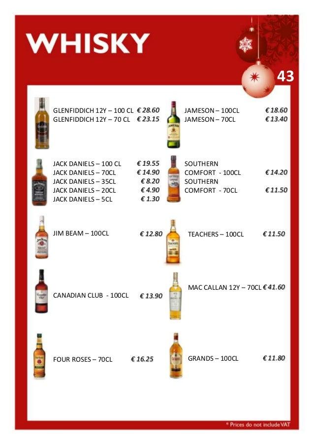 43 GLENFIDDICH 12Y – 100 CL € 28.60 GLENFIDDICH 12Y – 70 CL € 23.15  JAMESON – 100CL JAMESON – 70CL  € 19.55 € 14.90 € 8.2...