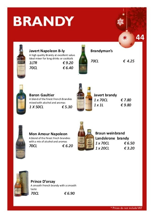 44 Javert Napoleon B-ly A high quality Brandy at excellent value. Ideal mixer for long drinks or cocktails  1LTR 70CL  € 9...