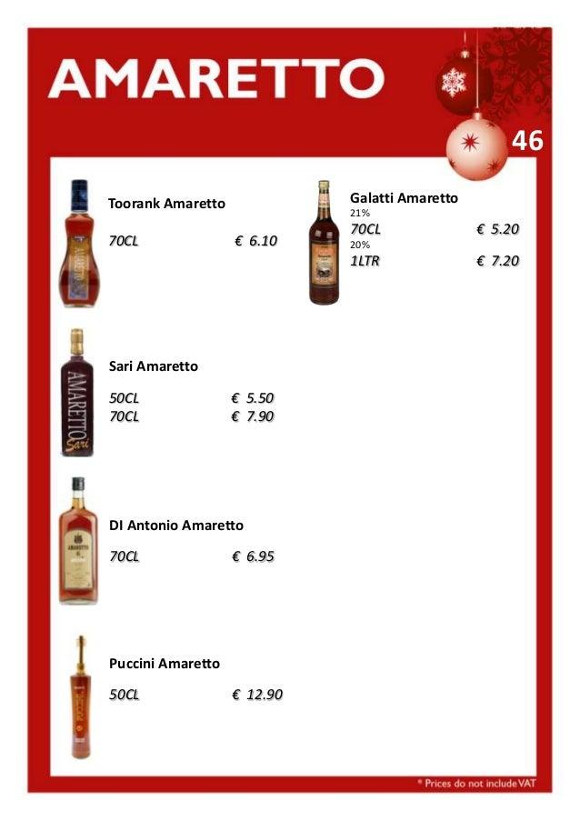 46 Galatti Amaretto  Toorank Amaretto 70CL  21%  € 6.10  70CL 1LTR  Sari Amaretto  50CL 70CL  € 5.50 € 7.90  DI Antonio Am...