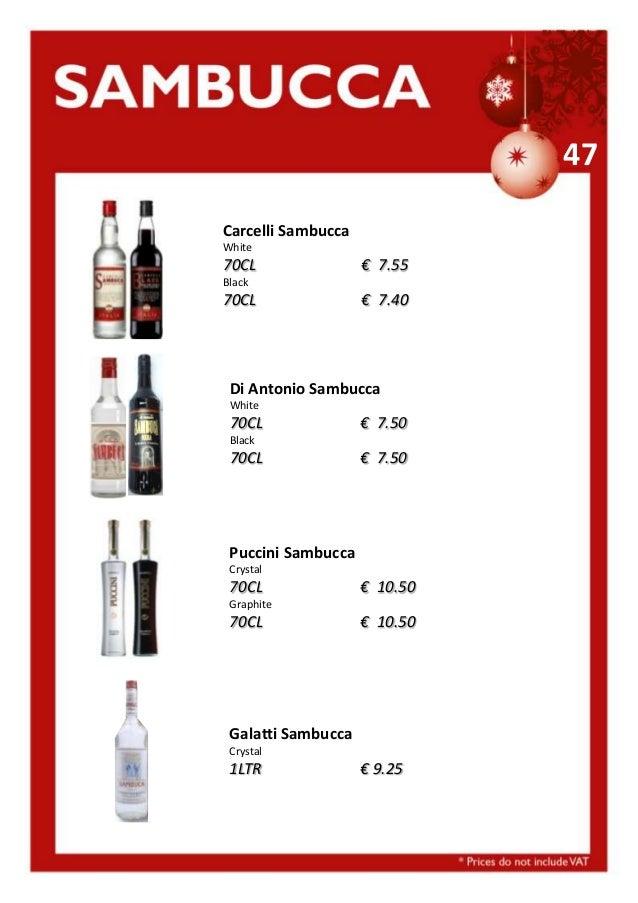 47 Carcelli Sambucca White  70CL  € 7.55  Black  70CL  € 7.40  Di Antonio Sambucca White  70CL  € 7.50  Black  70CL  € 7.5...