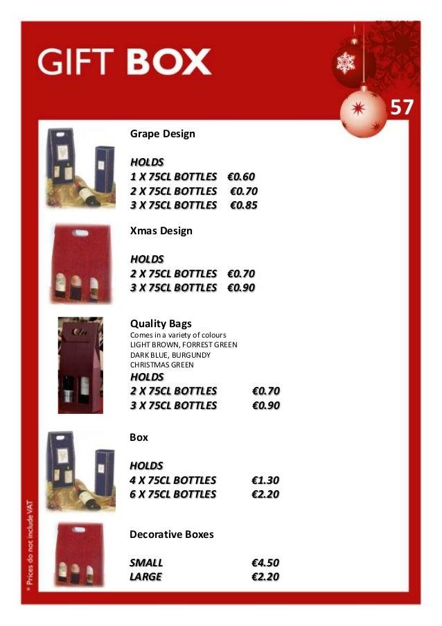 57 Grape Design HOLDS 1 X 75CL BOTTLES €0.60 2 X 75CL BOTTLES €0.70 3 X 75CL BOTTLES €0.85 Xmas Design HOLDS 2 X 75CL BOTT...