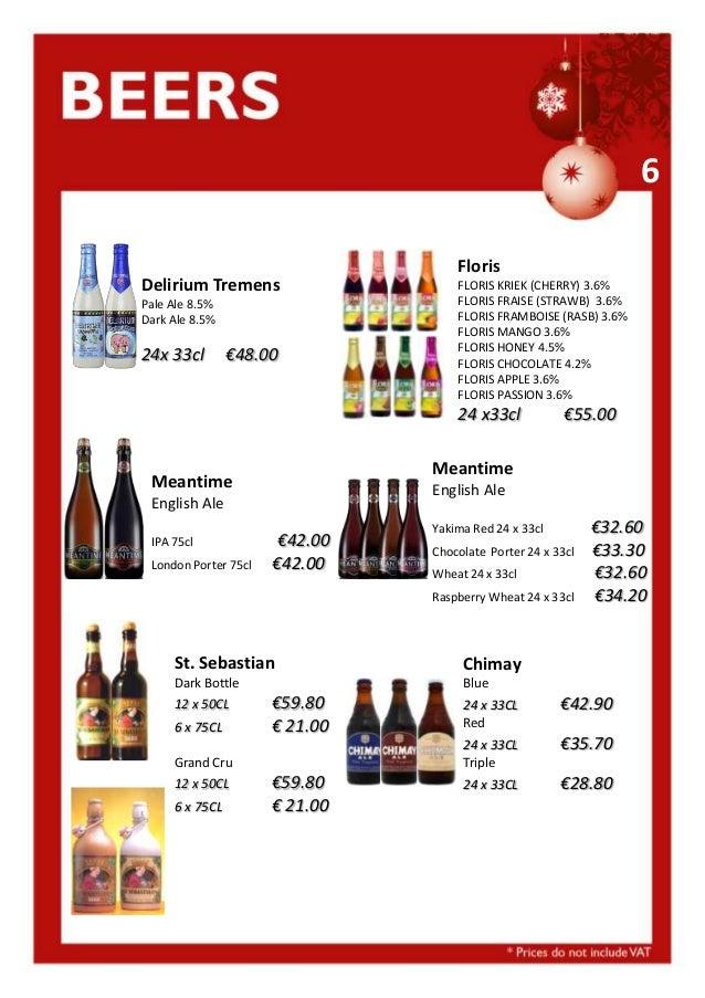 6 Delirium Tremens Pale Ale 8.5% Dark Ale 8.5%  24x 33cl  €48.00  Floris FLORIS KRIEK (CHERRY) 3.6% FLORIS FRAISE (STRAWB)...