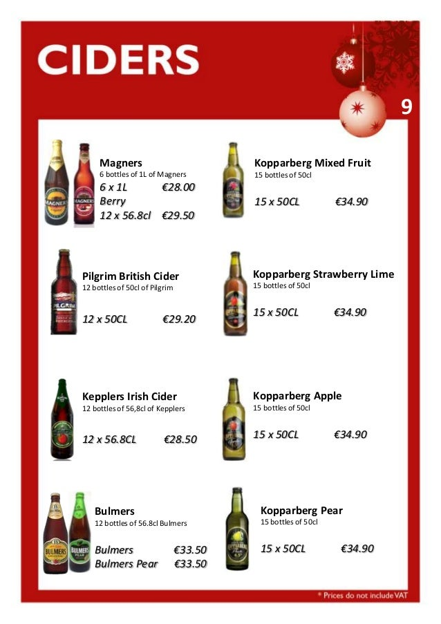 9 Magners  Kopparberg Mixed Fruit  6 bottles of 1L of Magners  15 bottles of 50cl  6 x 1L €28.00 Berry 12 x 56.8cl €29.50 ...