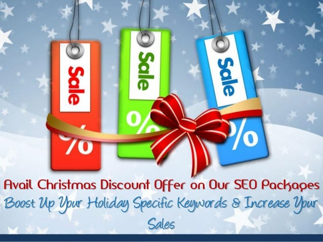 Avail Christmas Discount Offer on Our SEO Packages  Boost Up Your Holiday Specific Keywords & Increase Your Sales