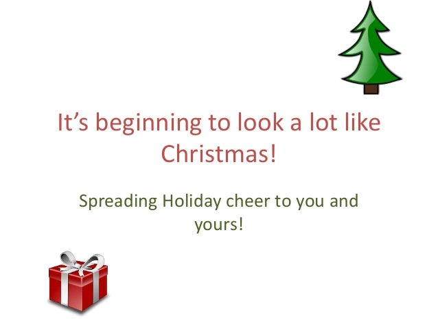 It's beginning to look a lot like Christmas! Spreading Holiday cheer to you and yours!