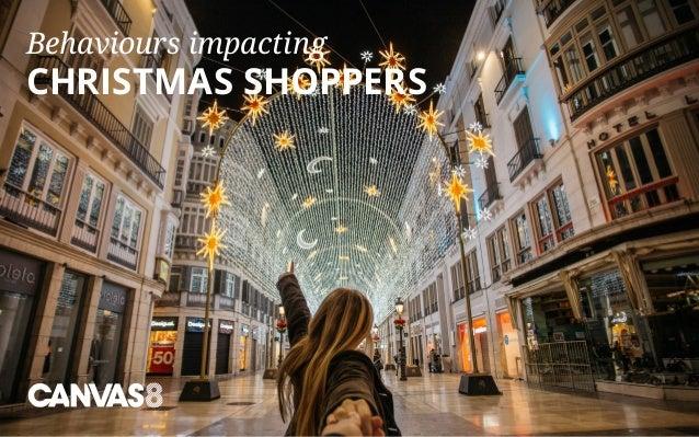 Behaviours impacting CHRISTMAS SHOPPERS