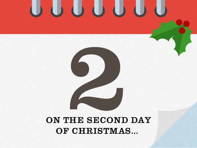 Second Day Of Christmas.12 Days Of Christmas Marketing Ideas And Tips