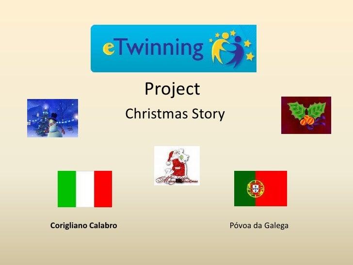 Project<br />Christmas Story<br />Corigliano Calabro <br />Póvoa da Galega<br />