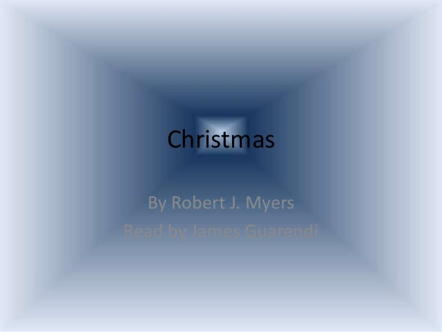 Christmas  By Robert J. MyersRead by James Guarendi