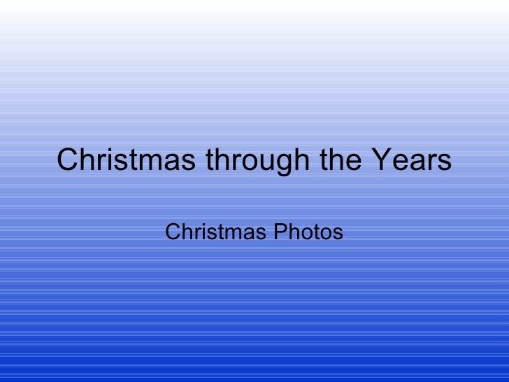 Christmas through the Years Christmas Photos