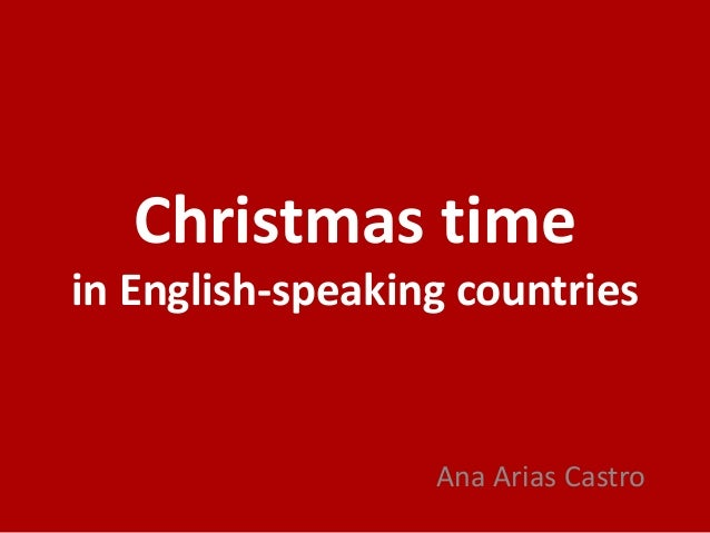Christmas time in English-speaking countries  Ana Arias Castro