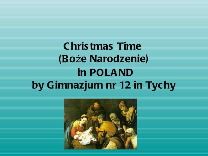Christmas Time  (Boże Narodzenie)   in POLAND by Gimnazjum nr 12 in Tychy