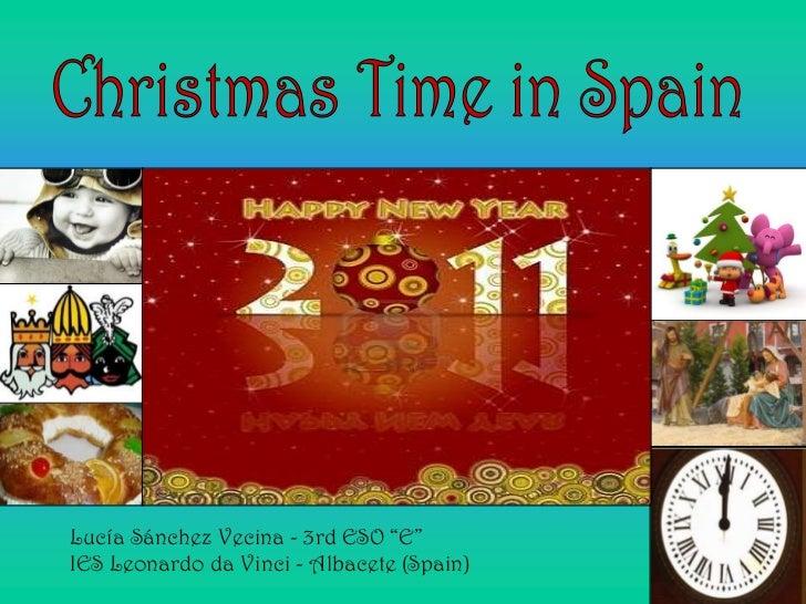 "Christmas Time in Spain<br />      Lucía Sánchez Vecina - 3rd ESO ""E""<br />      IES Leonardo da Vinci - Albacete (Spain)<..."