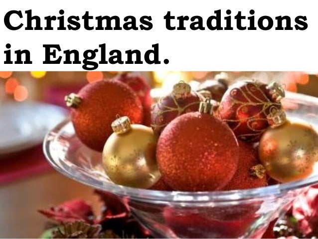 Christmas traditionsin England.