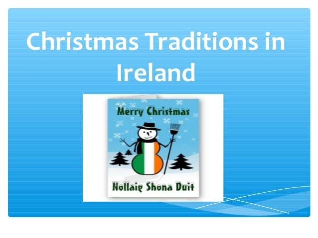 Irish Christmas Traditions.Christmas Traditions In Ireland