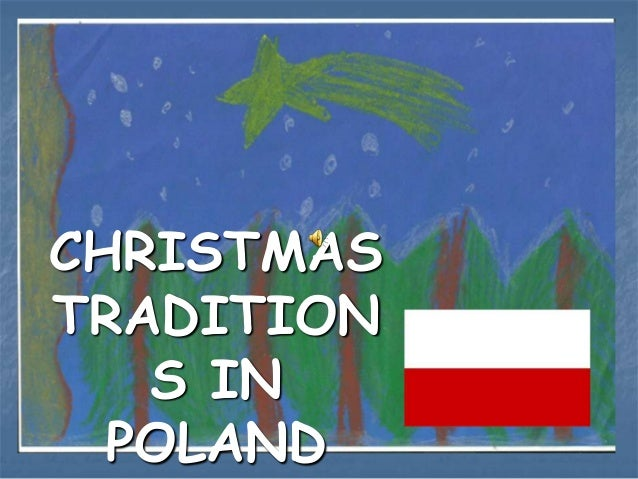 CHRISTMASTRADITION   S IN  POLAND