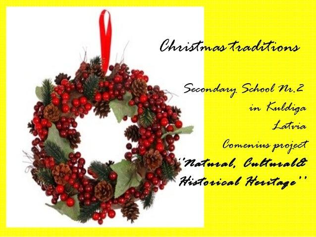 Christmas traditions    Secondary School Nr.2               in Kuldiga                    Latvia          Comenius project...