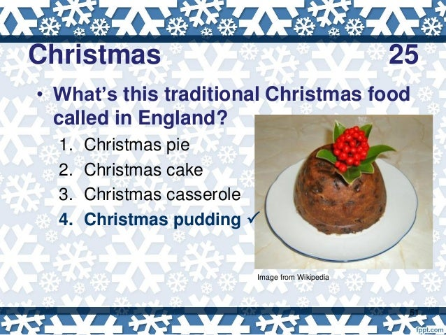 Christmas trivia 2017 christmas pudding christmas 25 50 image from wikipedia 51 whats this traditional christmas food called in england sciox Image collections