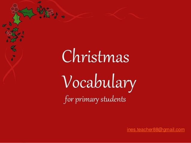 Christmas Vocabulary for primary students ines.teacher88@gmail.com
