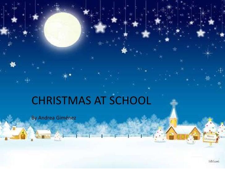 CHRISTMAS AT SCHOOL<br />By Andrea Giménez<br />