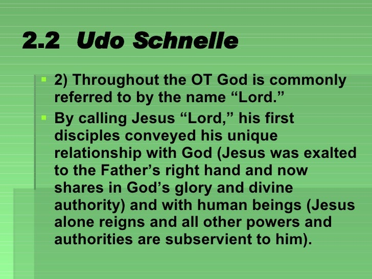 """2.2  Udo Schnelle <ul><li>2) Throughout the OT God is commonly referred to by the name """"Lord.""""  </li></ul><ul><li>By calli..."""