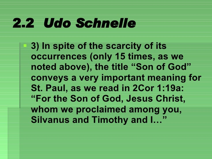 """2.2  Udo Schnelle <ul><li>3) In spite of the scarcity of its occurrences (only 15 times, as we noted above), the title """"So..."""
