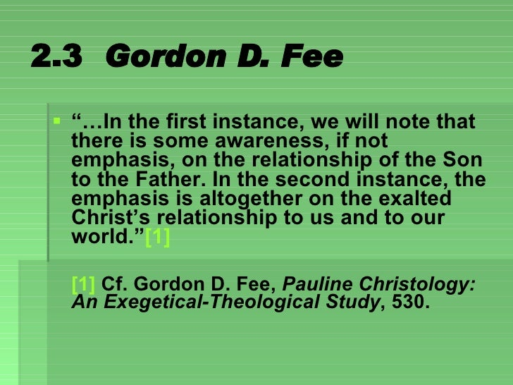 """2.3  Gordon D. Fee <ul><li>""""… In the first instance, we will note that there is some awareness, if not emphasis, on the re..."""