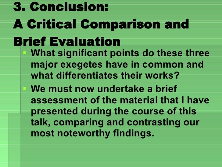 3. Conclusion:  A Critical Comparison and Brief Evaluation  <ul><li>What significant points do these three major exegetes ...