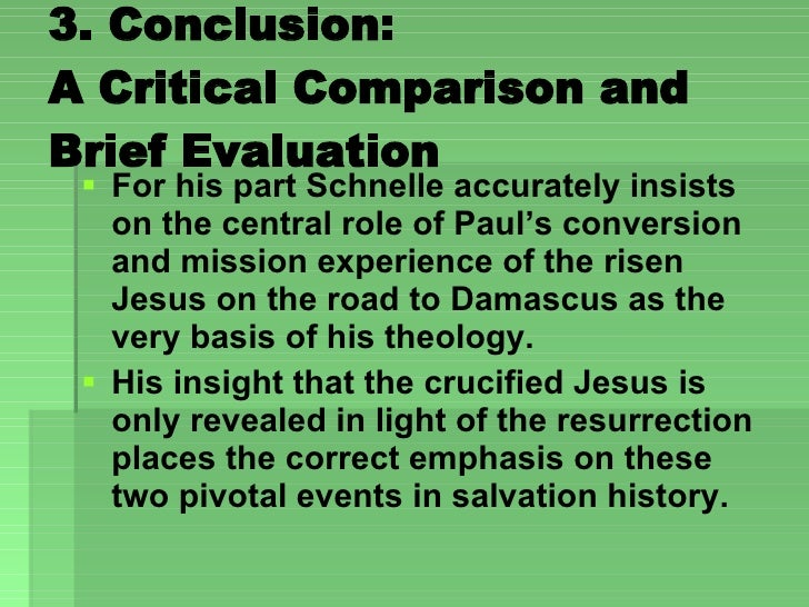 3. Conclusion:  A Critical Comparison and Brief Evaluation  <ul><li>For his part Schnelle accurately insists on the centra...