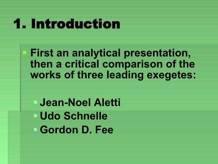 1. Introduction <ul><li>First an analytical presentation, then a critical comparison of the works of three leading exegete...