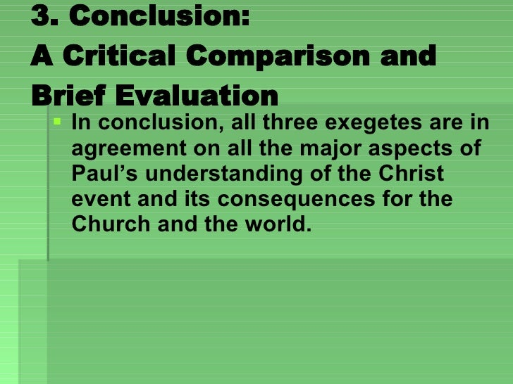 3. Conclusion:  A Critical Comparison and Brief Evaluation  <ul><li>In conclusion, all three exegetes are in agreement on ...