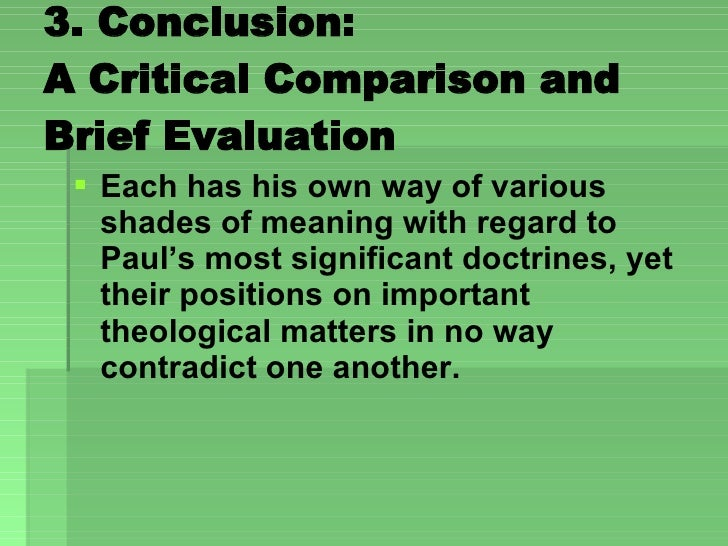 3. Conclusion:  A Critical Comparison and Brief Evaluation  <ul><li>Each has his own way of various shades of meaning with...