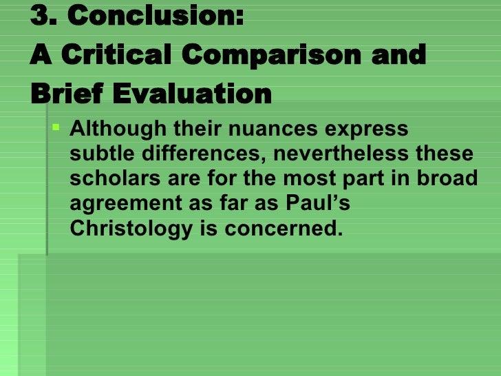 3. Conclusion:  A Critical Comparison and Brief Evaluation  <ul><li>Although their nuances express subtle differences, nev...