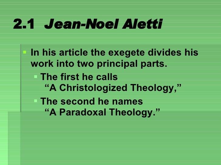 2.1  Jean-Noel Aletti <ul><li>In his article the exegete divides his work into two principal parts.  </li></ul><ul><ul><li...