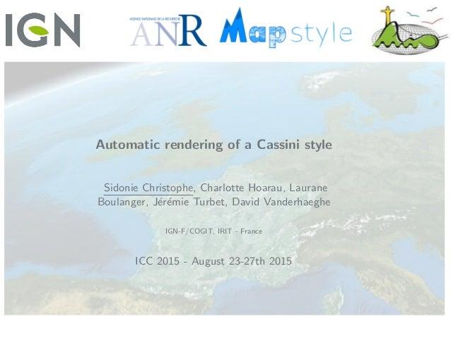 Automatic rendering of a Cassini style Sidonie Christophe, Charlotte Hoarau, Laurane Boulanger, J´er´emie Turbet, David Va...