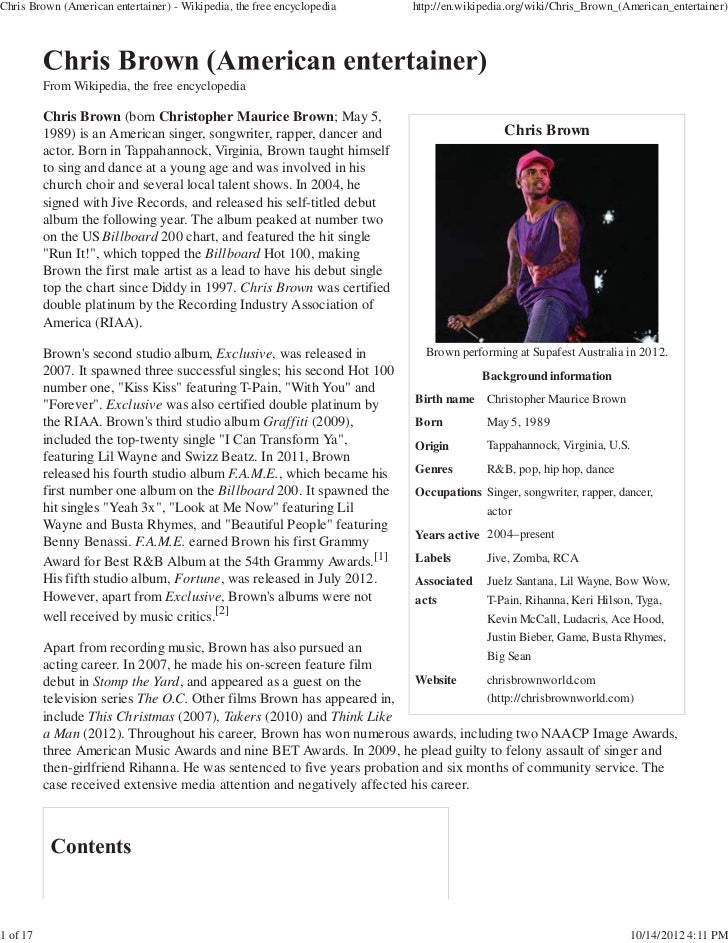 Chris Brown (American entertainer) - Wikipedia, the free encyclopedia      http://en.wikipedia.org/wiki/Chris_Brown_(Ameri...