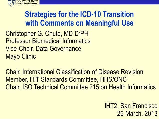 Biomedical Informatics            Strategies for the ICD-10 Transition            with Comments on Meaningful UseChristoph...