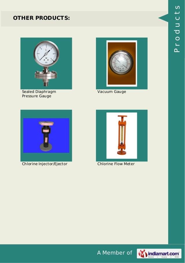 A Member of OTHER PRODUCTS: Sealed Diaphragm Pressure Gauge Vacuum Gauge Chlorine Injector/Ejector Chlorine Flow Meter Pro...
