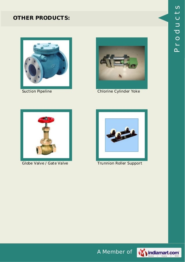 A Member of OTHER PRODUCTS: Suction Pipeline Chlorine Cylinder Yoke Globe Valve / Gate Valve Trunnion Roller Support Produ...